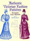Authentic Victorian Fashion Patterns Complete Lady's Wardrobe