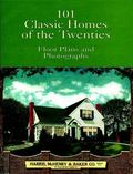 101 Classic Homes of the Twenties Floor Plans and Photographs