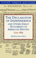 Declaration of Independence and Other Great Documents of American History, 17751864