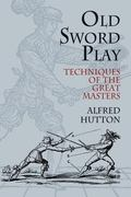 Old Sword-Play Techniques of the Great Masters