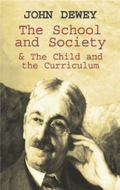 School and Society & the Child and the Cirriculum
