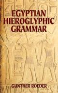 Egyptian Hieroglyphic Grammar A Handbook for Beginners