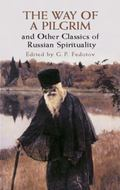 Way of a Pilgrim and Other Classics of Russian Spirituality