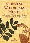 Chinese Medicinal Herbs A Modern Edition of a Classic Sixteenth-Century Manual