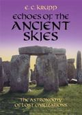 Echoes of the Ancient Skies The Astronomy of Lost Civilizations
