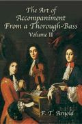 Art of Accompaniment from a Thorough-Bass As Practiced in the Xviith & Xviiith Centuries