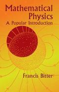 Mathematical Physics A Popular Introduction