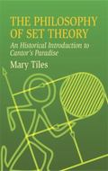 Philosophy of Set Theory An Historical Introduction to Cantor's Paradise
