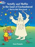 Scruffy and Muffin in the Land of Enchantment a Dot-To-Dot Storybook