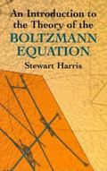 Introduction To The Theory Of The Boltzmann Equation