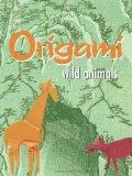 Origami: Wild Animals