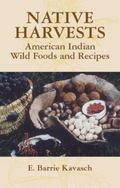 Native Harvests American Indian Wild Foods and Recipes