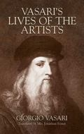 Vasari's Lives Of The Artists Giotto, Masaccio, Fra Filippo Lippi, Botticelli, Leonardo, Rap...