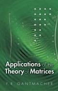 Applications Of The Theory Of Matrices