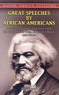 Great Speeches by African Americans: Frederick Douglass, Sojourner Truth, Dr. Martin Luther ...