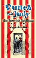 Punch And Judy A Short History With the Original Dialogue