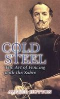 Cold Steel The Art of Fencing With the Sabre