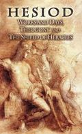 Works And Days, Theogony And the Shield of Heracles