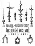 Treasury of Nineteenth-century Ornamental Metalwork