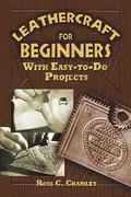 Leathercraft for Beginners With Easy-to-do Projects