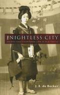 Nightless City Geisha and Courtesan Life in Old Tokyo