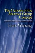 Genesis of the Abstract Group Concept A Contribution to the History of the Origin of Abstrac...
