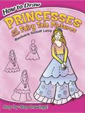 How to Draw Princesses: and other Fairy Tale Pictures