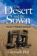 Desert and the Sown: Travels in Palestine and Syria