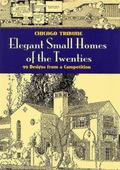 Elegant Small Homes of the Twenties: 99 Designs from a Competition