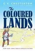 Coloured Lands: Fairy Stories, Comic Verse and Fantastic Pictures