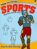 How to Draw Sports (How to Draw (Dover))