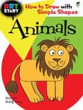 ART START Animals : How to Draw with Simple Shapes