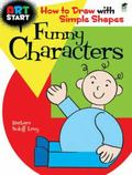 ART START Funny Characters : How to Draw with Simple Shapes