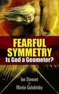 Fearful Symmetry: Is God a Geometer?