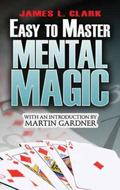 Easy-to-Master Mental Magic : With an Introduction by Martin Gardner