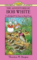The Adventures of Bob White (Childrens's Thrifts)