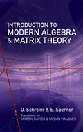 Introduction to Modern Algebra and Matrix Theory: Second Edition