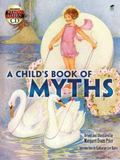 A Child's Book of Myths: Includes a Read-and-Listen CD (English and English Edition)