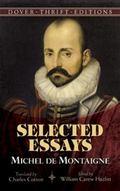 Michel de Montaigne: Selected Essays (Thrift Edition)
