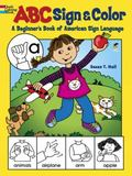 ABC Sign and Color : A Beginner's Book of American Sign Language