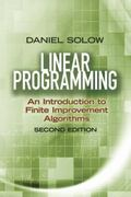 Linear Programming: an Introduction to Finite Improvement Algorithms : Second Edition