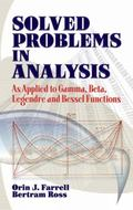 Solved Problems in Analysis : As Applied to Gamma, Beta, Legendre and Bessel Functions