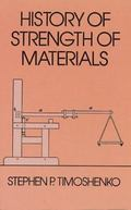 History of Strength of Materials With a Brief Account of the History of Theory of Elasticity...