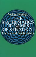 Mathematics of Games of Strategy Theory and Applications