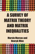 Survey of Matrix Theory and Matrix Inequalities