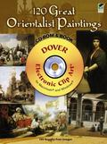 120 Great Orientalist Paintings CD-ROM and Book (Dover Electronic Clip Art)