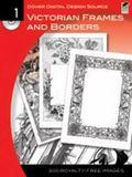 Dover Digital Design Source #1: Victorian Frames and Borders
