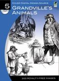 Dover Digital Design Source #5: Grandville's Animals (Dover Digital Design Series)