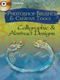 Photoshop Brushes and Creative Tools : Calligraphic and Abstract Designs