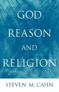 God, Reason, and Religion